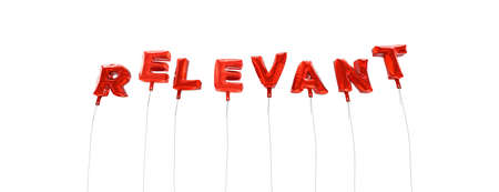 relevant: RELEVANT - word made from red foil balloons - 3D rendered.  Can be used for an online banner ad or a print postcard.