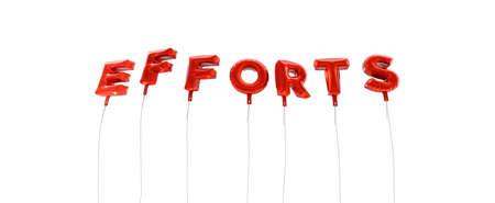 efforts: EFFORTS - word made from red foil balloons - 3D rendered.  Can be used for an online banner ad or a print postcard.