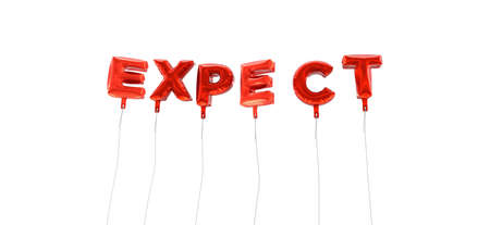 expect: EXPECT - word made from red foil balloons - 3D rendered.  Can be used for an online banner ad or a print postcard.