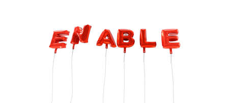 enable: ENABLE - word made from red foil balloons - 3D rendered.  Can be used for an online banner ad or a print postcard.