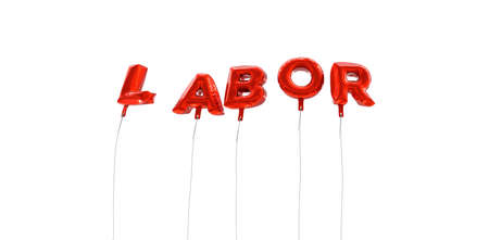 LABOR - word made from red foil balloons - 3D rendered.  Can be used for an online banner ad or a print postcard. Stock Photo