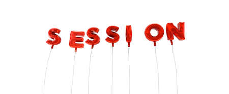 SESSION - word made from red foil balloons - 3D rendered.  Can be used for an online banner ad or a print postcard.