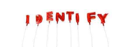 identify: IDENTIFY - word made from red foil balloons - 3D rendered.  Can be used for an online banner ad or a print postcard.