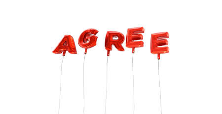 agree: AGREE - word made from red foil balloons - 3D rendered.  Can be used for an online banner ad or a print postcard. Stock Photo