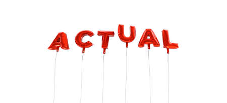 ACTUAL - word made from red foil balloons - 3D rendered.  Can be used for an online banner ad or a print postcard.
