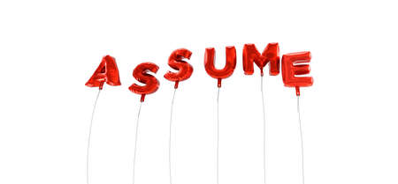 assume: ASSUME - word made from red foil balloons - 3D rendered.  Can be used for an online banner ad or a print postcard.