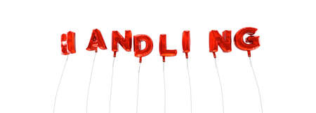 handling: HANDLING - word made from red foil balloons - 3D rendered.  Can be used for an online banner ad or a print postcard.