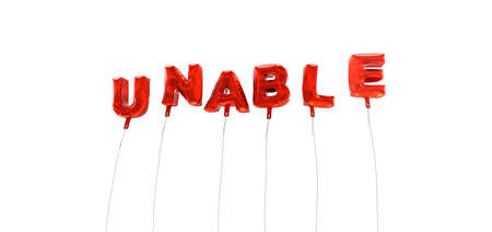 unable: UNABLE - word made from red foil balloons - 3D rendered.  Can be used for an online banner ad or a print postcard.