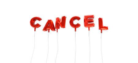 CANCELAR - palabra hecha de globos de papel rojo - 3D prestados. Se puede utilizar para un banner publicitario en línea o una postal impresa. Foto de archivo - 65153963