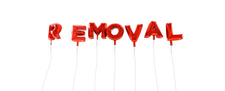 removal: REMOVAL - word made from red foil balloons - 3D rendered.  Can be used for an online banner ad or a print postcard.