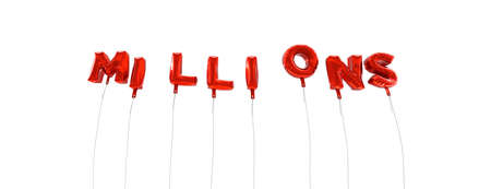millions: MILLIONS - word made from red foil balloons - 3D rendered.  Can be used for an online banner ad or a print postcard. Stock Photo