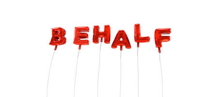 BEHALF - word made from red foil balloons - 3D rendered.  Can be used for an online banner ad or a print postcard. 版權商用圖片