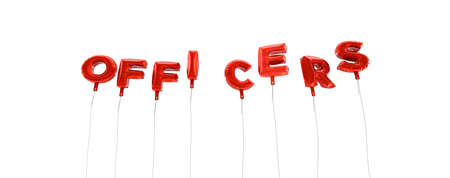 officers: OFFICERS - word made from red foil balloons - 3D rendered.  Can be used for an online banner ad or a print postcard.