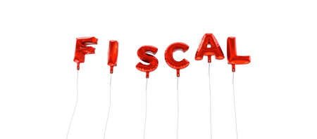 fiscal: FISCAL - word made from red foil balloons - 3D rendered.  Can be used for an online banner ad or a print postcard. Stock Photo