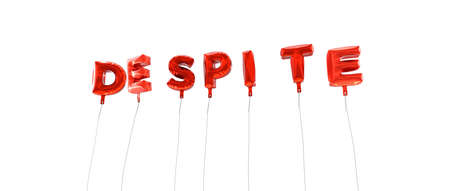 DESPITE - word made from red foil balloons - 3D rendered.  Can be used for an online banner ad or a print postcard.