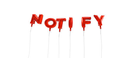 NOTIFY - word made from red foil balloons - 3D rendered.  Can be used for an online banner ad or a print postcard.