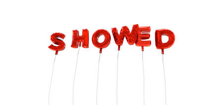 showed: SHOWED - word made from red foil balloons - 3D rendered.  Can be used for an online banner ad or a print postcard.