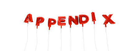 appendix: APPENDIX - word made from red foil balloons - 3D rendered.  Can be used for an online banner ad or a print postcard.