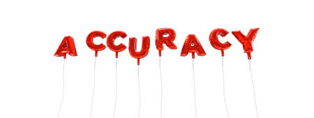ACCURACY - word made from red foil balloons - 3D rendered.  Can be used for an online banner ad or a print postcard.