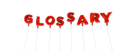 GLOSSARY - word made from red foil balloons - 3D rendered.  Can be used for an online banner ad or a print postcard.