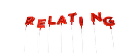 relating: RELATING - word made from red foil balloons - 3D rendered.  Can be used for an online banner ad or a print postcard. Stock Photo