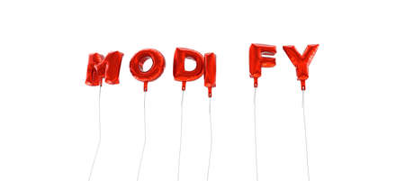 modify: MODIFY - word made from red foil balloons - 3D rendered.  Can be used for an online banner ad or a print postcard.