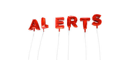 alerts: ALERTS - word made from red foil balloons - 3D rendered.  Can be used for an online banner ad or a print postcard.