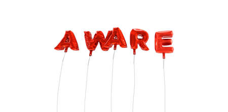 be aware: AWARE - word made from red foil balloons - 3D rendered.  Can be used for an online banner ad or a print postcard.