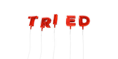 tried: TRIED - word made from red foil balloons - 3D rendered.  Can be used for an online banner ad or a print postcard.