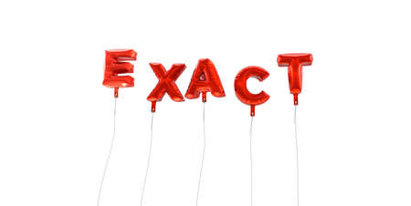 exact: EXACT - word made from red foil balloons - 3D rendered.  Can be used for an online banner ad or a print postcard.