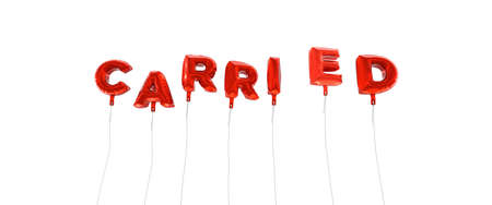 carried: CARRIED - word made from red foil balloons - 3D rendered.  Can be used for an online banner ad or a print postcard. Stock Photo