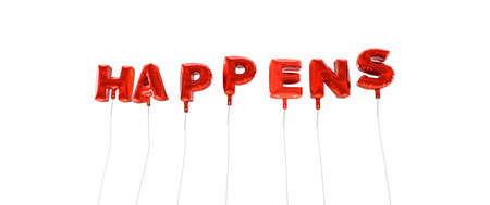 happens: HAPPENS - word made from red foil balloons - 3D rendered.  Can be used for an online banner ad or a print postcard. Stock Photo