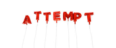 attempt: ATTEMPT - word made from red foil balloons - 3D rendered.  Can be used for an online banner ad or a print postcard.