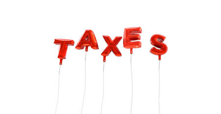 TAXES - word made from red foil balloons - 3D rendered.  Can be used for an online banner ad or a print postcard.