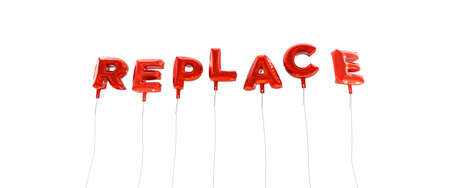 replace: REPLACE - word made from red foil balloons - 3D rendered.  Can be used for an online banner ad or a print postcard. Stock Photo