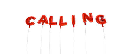 CALLING - word made from red foil balloons - 3D rendered.  Can be used for an online banner ad or a print postcard.