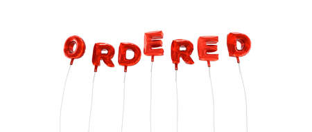 ordered: ORDERED - word made from red foil balloons - 3D rendered.  Can be used for an online banner ad or a print postcard.