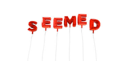 seemed: SEEMED - word made from red foil balloons - 3D rendered.  Can be used for an online banner ad or a print postcard. Stock Photo