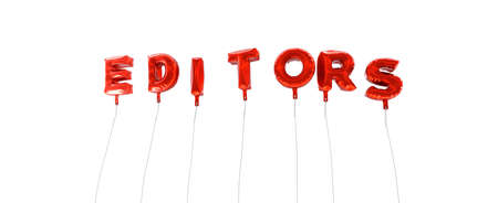 EDITORS - word made from red foil balloons - 3D rendered.  Can be used for an online banner ad or a print postcard. Stock Photo