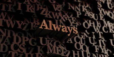 Always - Wooden 3D rendered lettersmessage.  Can be used for an online banner ad or a print postcard. Stock Photo