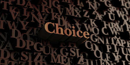 single word: Choice - Wooden 3D rendered lettersmessage.  Can be used for an online banner ad or a print postcard.