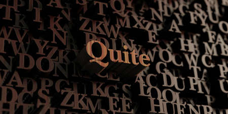 quite: Quite - Wooden 3D rendered lettersmessage.  Can be used for an online banner ad or a print postcard.