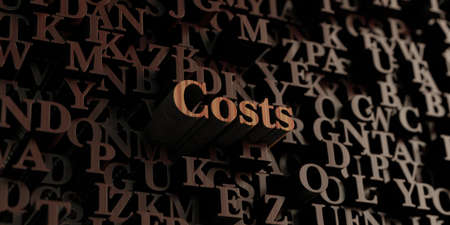 costs: Costs - Wooden 3D rendered lettersmessage.  Can be used for an online banner ad or a print postcard.
