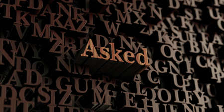 asked: Asked - Wooden 3D rendered lettersmessage.  Can be used for an online banner ad or a print postcard.