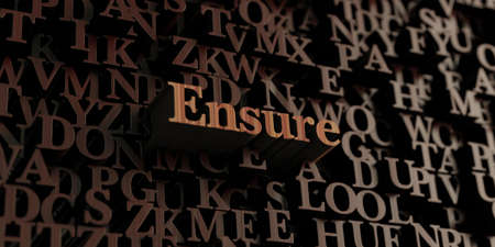 Ensure - Wooden 3D rendered lettersmessage.  Can be used for an online banner ad or a print postcard.