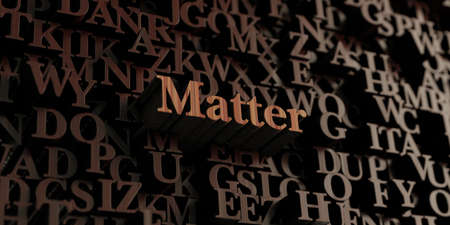 matter: Matter - Wooden 3D rendered lettersmessage.  Can be used for an online banner ad or a print postcard. Stock Photo