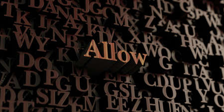 allow: Allow - Wooden 3D rendered lettersmessage.  Can be used for an online banner ad or a print postcard.