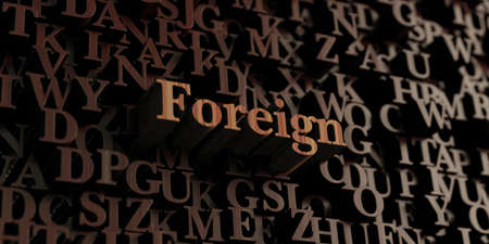 foreign bodies: Foreign - Wooden 3D rendered lettersmessage.  Can be used for an online banner ad or a print postcard.