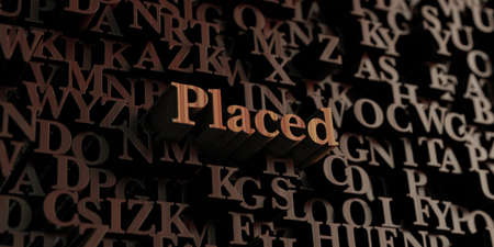 placed: Placed - Wooden 3D rendered lettersmessage.  Can be used for an online banner ad or a print postcard. Stock Photo