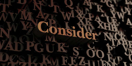 consider: Consider - Wooden 3D rendered lettersmessage.  Can be used for an online banner ad or a print postcard. Stock Photo